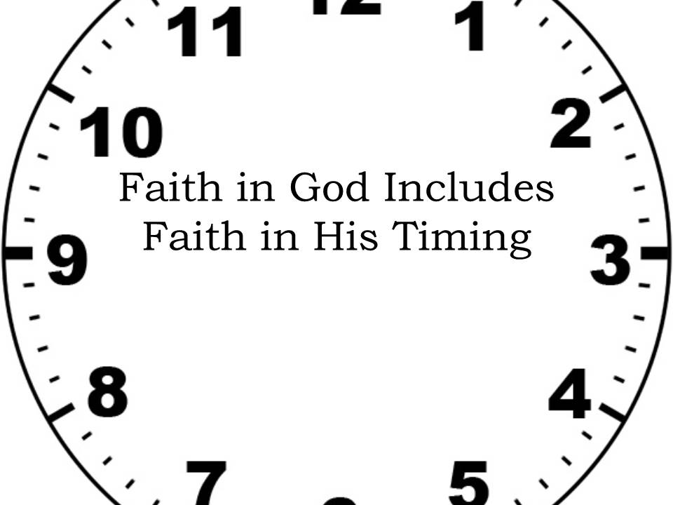 Faith in God Includes Faith in His Timing